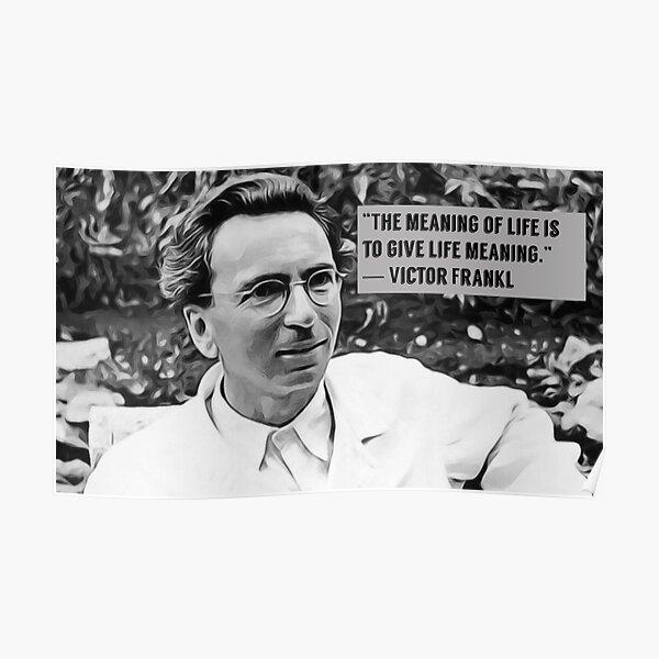 Viktor Frankl, Meaning of life quote, Digital artwork Poster