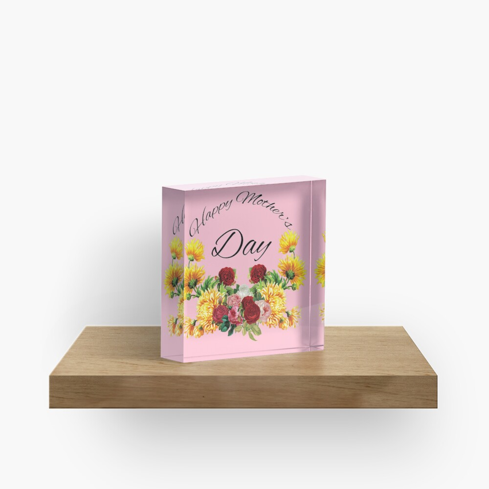 Happy Mothers Day Flowers Acrylic Block