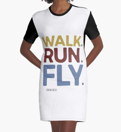 Walk. Run. Fly. - Isaiah 40:31 Graphic T-Shirt Dress