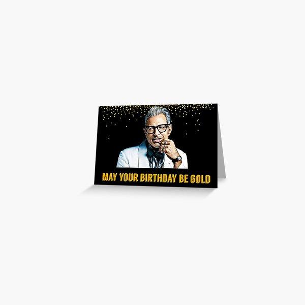 Jeff Goldblum, May your birthday be gold, digital artwork, sticker, mug, greeting card Greeting Card