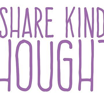 SHARE KIND THOUGHTS by jazzydevil