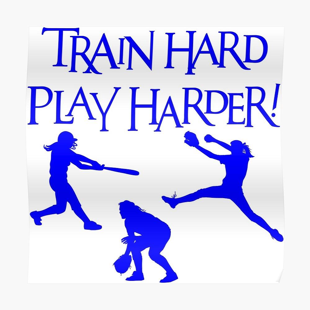 TRAIN HARD, PLAY HARDER Poster