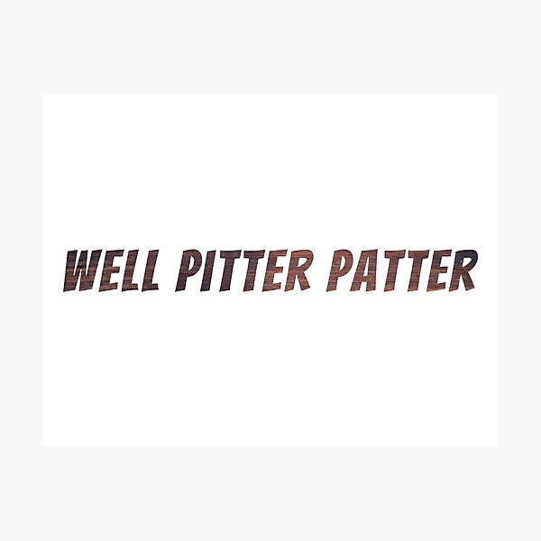 Well Pitter Patter Photographic Print
