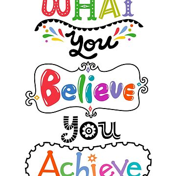 what you believe you achieve by andibird