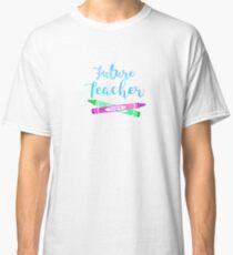 Future Teacher Classic T-Shirt