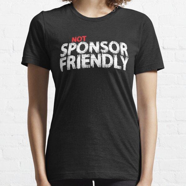 Not Sponsor Friendly Essential T-Shirt