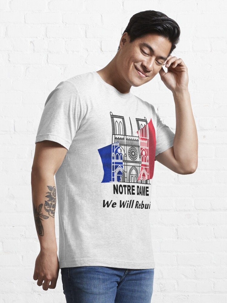 Alternate view of Notre Dame - We Will Rebuild - Paris Strong Essential T-Shirt
