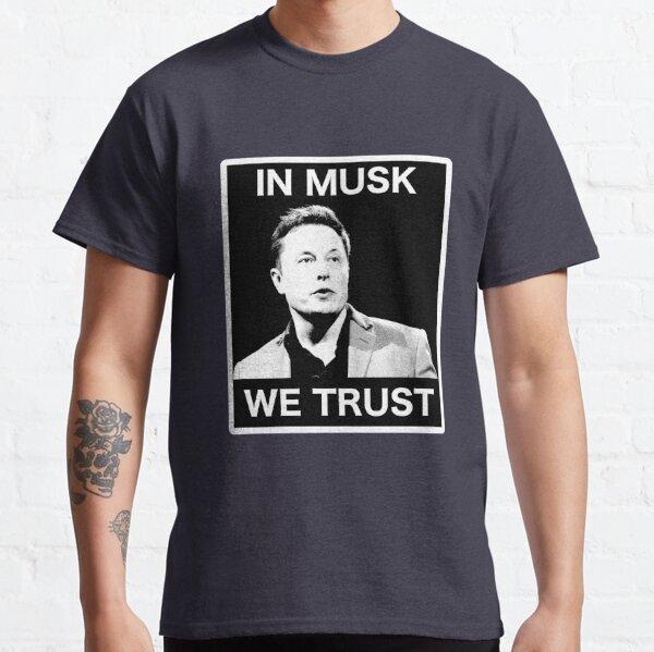 In Musk We Trust Classic T-Shirt