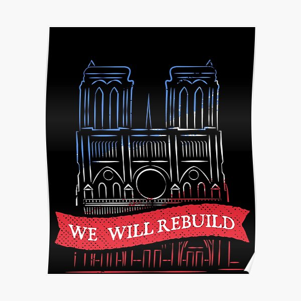 We Will Rebuild Notre-Dame Cathedral Tshirt Poster