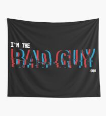 I'm the BAD GUY Tapestry