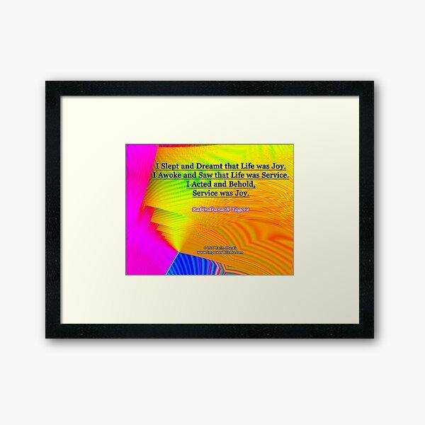 I Slept and Dreamt Framed Art Print