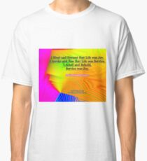 I Slept and Dreamt Classic T-Shirt