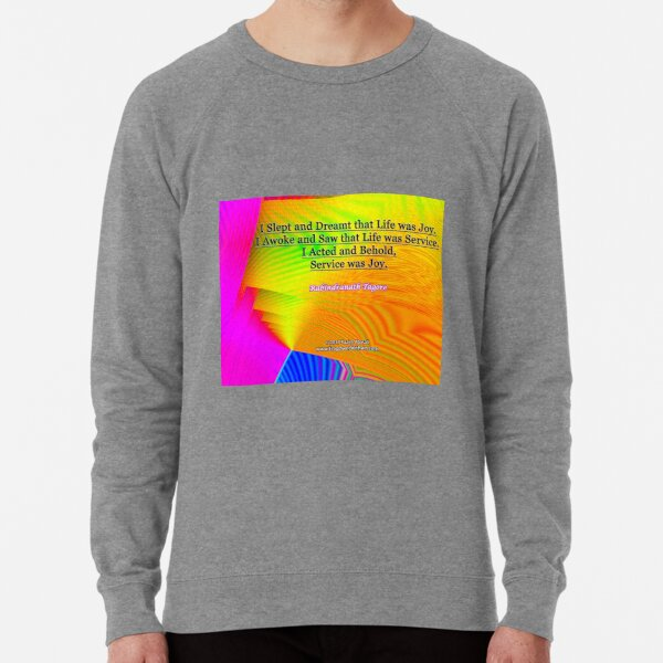 I Slept and Dreamt Lightweight Sweatshirt