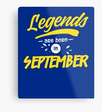 Legends Are Born in September Metal Print
