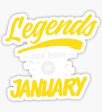 Legends Are Born in January Sticker