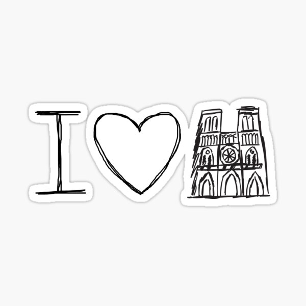 Notre Dame, I Love Notre Dame, Pray For Notre Dame, Paris, Notre Dame Fire Sticker