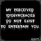 My Perceived Idiosyncracies  by Atraxura