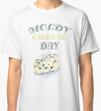 9th October - Moldy Cheese Day Classic T-Shirt
