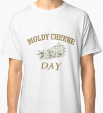 October 9th - Moldy Cheese Day Classic T-Shirt