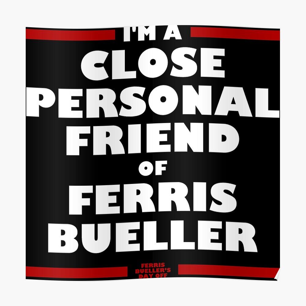 Nah und persönlicher Freund von Ferris Bueller Poster