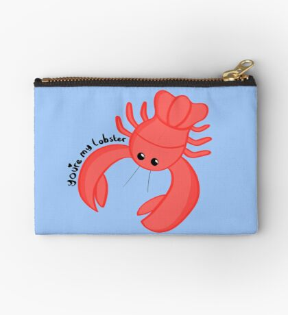 You're my lobster Zipper Pouch