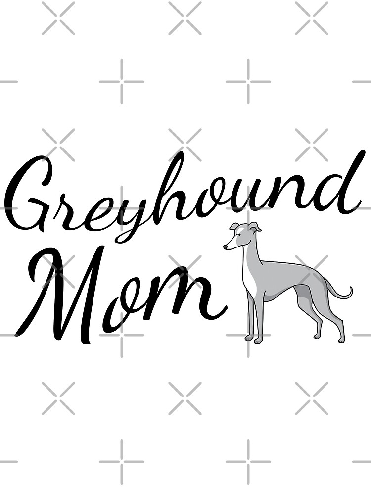 Greyhound Mom by tribbledesign
