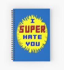 I Super Hate You Spiral Notebook