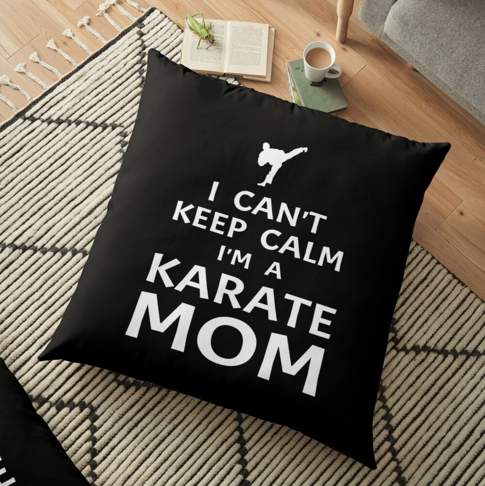 Keep Calm I'm A Karate Mom Funny Karateka Mother Quote Saying Phrase Gift Bodenkissen