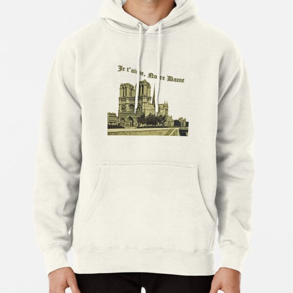 Je t'aime Notre Dame Cathedral Paris Pullover Hoodie