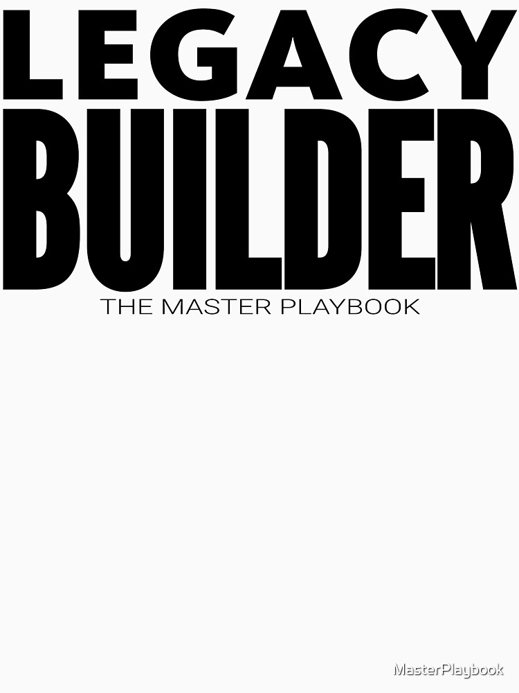 Legacy Builder  by MasterPlaybook