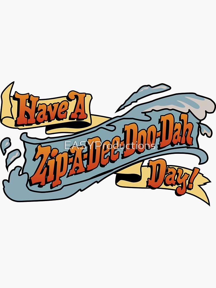 Zip-A-Dee-Doo-Dah by EASYProductions