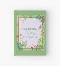 Gardening is my cardio Hardcover Journal