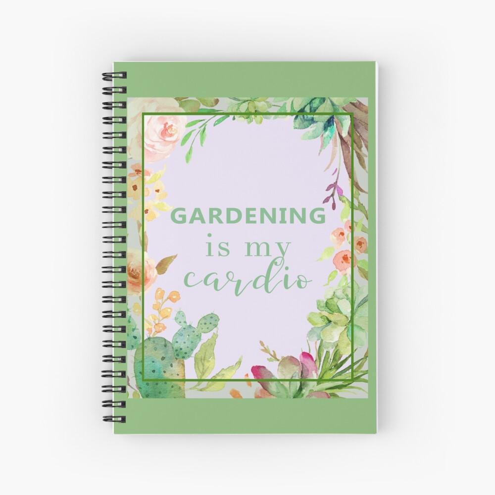 Gardening is my cardio Spiral Notebook