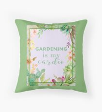 Gardening is my cardio Throw Pillow