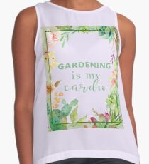 Gardening is my cardio Sleeveless Top