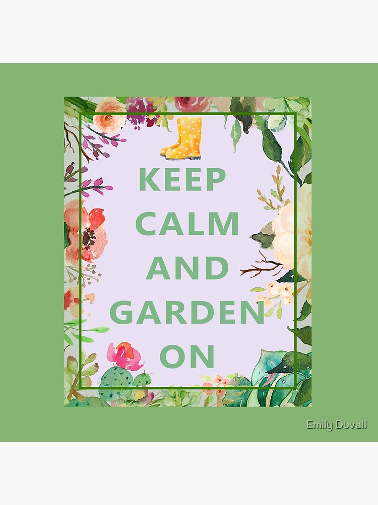 Keep Calm and Garden On by PeaceAndBeauty