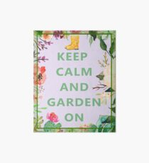 Keep Calm and Garden On Art Board Print