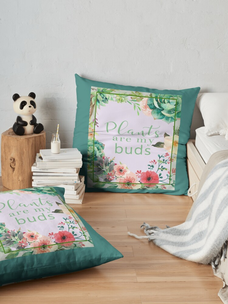 Alternate view of Plants are my buds Floor Pillow