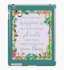 You Can't Buy Happiness But You Can Buy Plants iPad Case/Skin