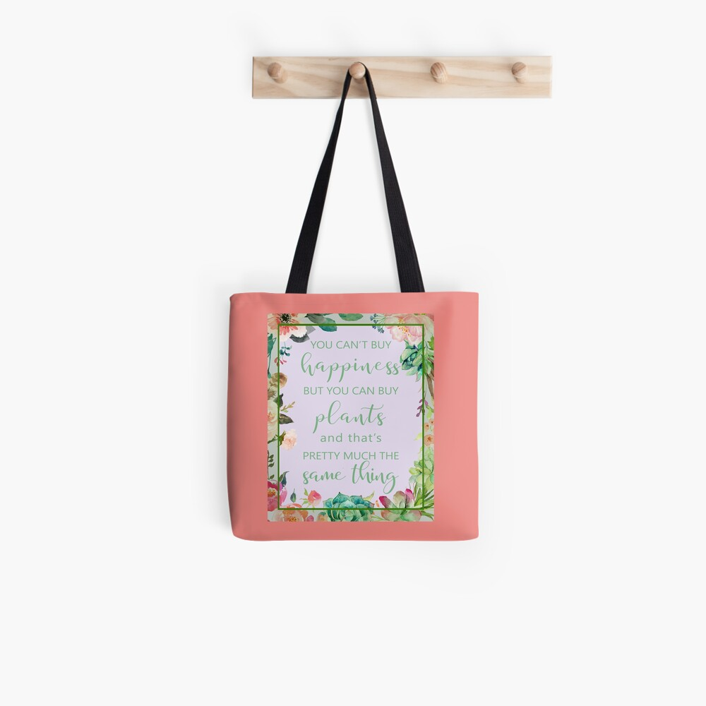 You Can't Buy Happiness But You Can Buy Plants Tote Bag
