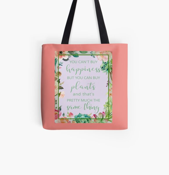 You Can't Buy Happiness But You Can Buy Plants All Over Print Tote Bag