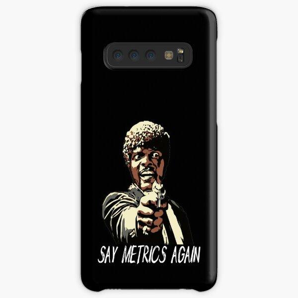 SAY METRICS AGAIN Samsung Galaxy Snap Case