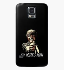 SAY METRICS AGAIN Case/Skin for Samsung Galaxy