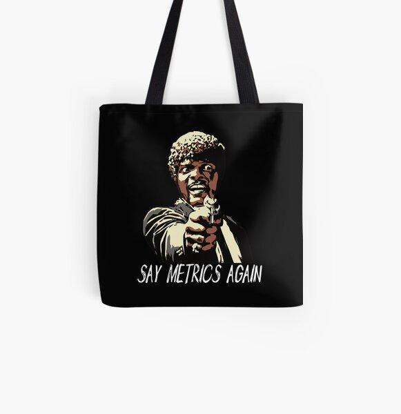SAY METRICS AGAIN All Over Print Tote Bag