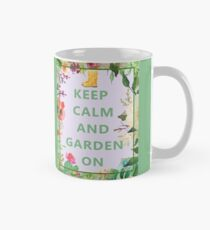 Keep Calm and Garden On Classic Mug