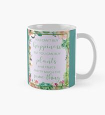 You Can't Buy Happiness But You Can Buy Plants Classic Mug