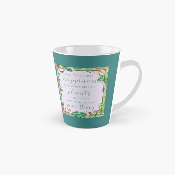 You Can't Buy Happiness But You Can Buy Plants Tall Mug