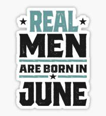 Real Men are Born in June Sticker