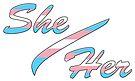 My Pronouns: She/Her by Sun Dog Montana