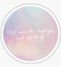 step into the daylight and let it go sticker Sticker